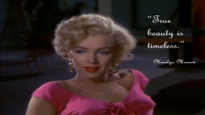 Marilyn Monroe True Beauty Quote Beauty Over 40